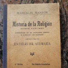 Libros antiguos: LIBRO HISTORIA DE LA RELIGION BREVE RESUMEN. 1934. MANUALES MANJON.. Lote 218041618