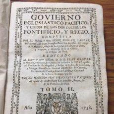 Libros antiguos: GOVIERNO ECLESIASTICO PACIFICO, Y UNION DE LOS DOS CUCHILLOS, PONTIFICIO, Y REGIO (1738). TOMO II. Lote 218250142
