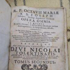 Libros antiguos: 1708. OCTAVII MARIAE A. S. JOSEPH TUSCULANI, THEOLOGI AUGUSTINIANI EXCALCEATI. OPERA OMNIA.. Lote 218254475