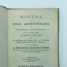 Libros antiguos: NOVENA DE LA REAL ARCHICOFRADÍA DEL SANTISIMO SACRAMENTO EN LAS CUARENTA HORAS. 1862. Lote 218510051