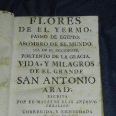 Libros antiguos: (MF) BLAS ANTONIO CEBALLOS - FLORES DE EL YERMO, VIDA Y MILAGROS DE EL GRANDE SAN ANTONIO ABAD 1759. Lote 218522963