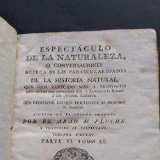 Libros antiguos: ESPECTÁCULO DE LA NATURALEZA . TERCERA EDICIÓN, PARTE VI, TOMO XI. ABAD M. PLUCHE 1786. Lote 218554650