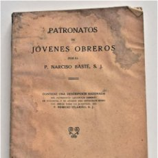 Libros antiguos: PATRONATOS DE JÓVENES OBREROS - P. NARCISO BASTÉ - BILBAO AÑO 1924. Lote 218836238