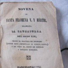 Libros antiguos: NOVENA DE SANTA FILOMENA LLAMADA TAUMATURGA DEL SIGLO XIX. BARCELONA 1844. 15 X 10 CM. Lote 218874803