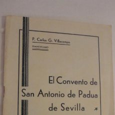 Livros antigos: CARLOS G.VILLACAMPA.EL CONVENTO DE SAN ANTONIO DE PADUA DE SEVILLA.ESTUDIO HISTORICO.1935. Lote 219443718