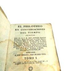 Libros antiguos: EL PHILOTHEO EN CONVERSACIONES DEL TIEMPO. ESCRITAS POR EL R.P.M DON ANTONIO JOSEPH RODRIGUEZ. 1771.. Lote 219723108