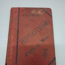 Livres anciens: EL HIPNOTISMO PUESTO EN MODA. HISTORIA Y DISQUISICIÓN CIENTÍFICA. AÑO 1888. Lote 220349193