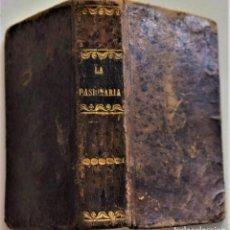 Libros antiguos: PASIONARIA DEL CRISTIANO DEVOCIONARIO COMPLETÍSIMO DOBLE MISA CON SEMANA SANTA - MADRID 1856. Lote 220517410