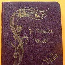 Libros antiguos: LIRIOS DEL VALLE O LOS AMANTES DE LA VIRGINIDAD - P. VALENCINA - 1902 - VER INDICE. Lote 220901541