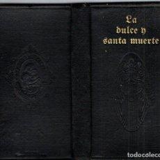 Libros antiguos: CRASSET / SOTOMAYOR : LA DULCE Y SANTA MUERTE (CALLEJA, S.F.). Lote 221128663