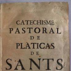 Libros antiguos: CATECHISME PASTORAL, DE PLATICAS PANEGYRICAS, DOCTRINALS, Y ESPIRITUALS. PER TOTAS LAS FESTIVITATS [. Lote 123231762