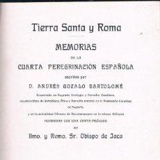 Libros antiguos: TIERRA SANTA Y ROMA. MEMORIAS DE LA CUARTA PEREGRINACIÓN ESPAÑOLA. ANDRÉS GOZALO. Lote 221478535