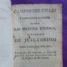 Libros antiguos: CAMINO DEL CIELO...LAS MAXIMAS ETERNAS...DE JESU-CHRISTO - S-XIX - IMP. VIUDA PIFERRER, BARNA - PJRB. Lote 221489141