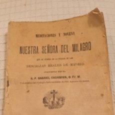 Libros antiguos: GABRIEL CASANOVA MEDITACIONES Y NOVENA NUESTRA SEÑORA DEL MILAGRO 1901. Lote 221512237
