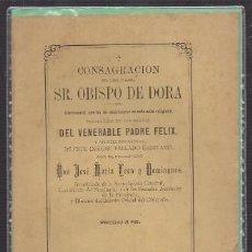 Libros antiguos: CONSAGRACION SR. OBISPO DE DORA, TRASLACION DE LOS RESTOS DEL VENERABLE PADRE FELIX - A-CA-2917. Lote 221711080