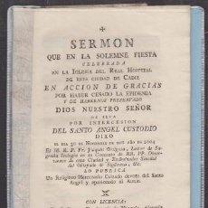 Libros antiguos: SERMON QUE EN LA SOLEMNE FIESTA CELEBRADA EN LACCION DE GRACIAS POR HABER CESADO LA EPIDEMIA 1804. Lote 221712223