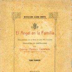 Libros antiguos: EL ÁNGEL EN LA FAMILIA. MAGDALENA ALBINI CROSTA.. Lote 222221530