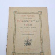 Libros antiguos: CARTA PASTORAL DE RAMON TORRIJOS GÓMEZ OBISPO BADAJOZ 1895. Lote 222222100