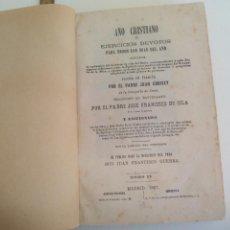 Libros antiguos: AÑO CRISTIANO O EJERCICIOS DEVOTOS PARA TODOS LOS DIAS DEL AÑO, PADRE JUAN CROISET. TOMO IV 1867. Lote 222235027