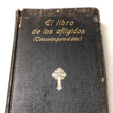 Libros antiguos: EL LIBRO DE LOS AFLIGIDOS (CONSUELOS PARA EL DOLOR). Lote 222503391