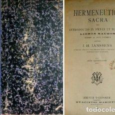 Libros antiguos: IANSSENS, I.H. HERMENEUTICA SACRA SEU INTRODUCTIO IN OMNES ET SINGULOS LIBROS SACROS VETERIS... 1905. Lote 222581208