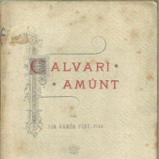 Libros antiguos: 4131.- CALVARI AMUNT DE RAMON FONT-GIRONA ESTAMPA DE TOMAS CARRERAS-DEDICATORIA AUTOGRAFA. Lote 222595323