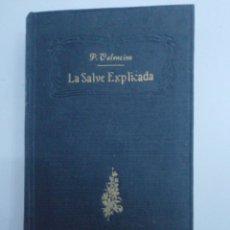 Libros antiguos: LA SALVE EXPLICADA - AMBROSIO DE VALENCINA 1918. Lote 222604165