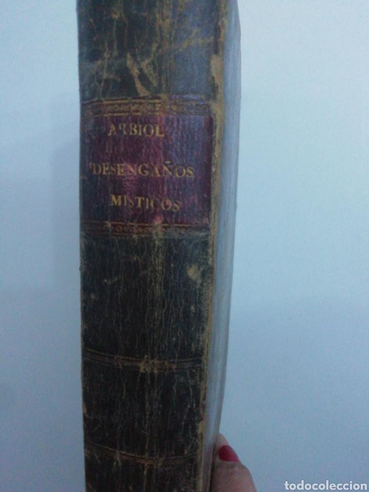 Libros antiguos: Desengaños Místicos a las almas detenidas, o engañadas en el camino de la perfección. . Arbiol, Juan - Foto 3 - 222638036