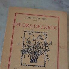 Libros antiguos: PRPM 1 JOSEP COLOM PREV. FLORS DE JARDÍ BARCELONA 1935. Lote 222865073