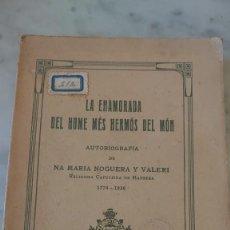 Libros antiguos: PRPM 1 MARIA NOGUERA I VALERI : LA ENAMORADA DEL HOME MÉS HERMÓS DEL MÒN ( 1911) AUTOBIOGRAFIA. Lote 222865820