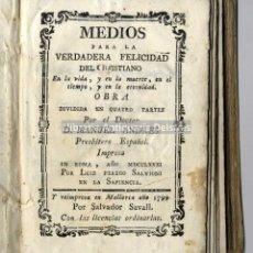 Libros antiguos: [1799] ANDRÉS, MANUEL. MEDIOS PARA LA VERDADERA FELICIDAD DEL CHRISTIANO EN LA VIDA. Lote 222871518