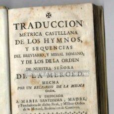 Libros antiguos: [1744] [ORDEN DE LA MERCED] TRADUCCIÓN METRICA CASTELLANA DE LOS HYMNOS Y SEQUENCIAS DEL BREVIARIO... Lote 222874192