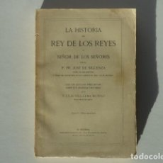 Libros antiguos: LA HISTORIA DEL REY DE LOS REYES Y SEÑOR DE LOS SEÑORES - JOSÉ DE SIGÜENZA - EL ESCORIAL 1916. Lote 223002187