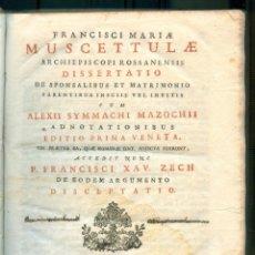 Libros antiguos: NUMULITE L0224 FRANCISCI MARIAE MUSCETTULAE DISSERTATIO DE SPONSALIBUS ET MATRIMONIO VENECIA 1772. Lote 223159710