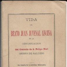 Libros antiguos: VIDA DEL BEATO JUAN JUVENAL ANCINA. S. FELIPE NERI 1890. Lote 223345133