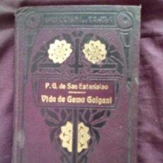 Libros antiguos: VIDA DE GEMA GALVANI. P.G. DE SAN ESTANISLAO. BARCELONA 1908.. Lote 223642285