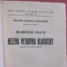 Libros antiguos: HELENA PETROVNA BLAVATSKY. UNA MÁRTIR DEL SIGLO XIX. FUNDADORA DE LA SOCIEDA TEOSÓFICA.. Lote 223791270
