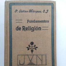 Libros antiguos: FUNDAMENTOS DE RELIGIÓN - P. GABINO MÁRQUEZ - APOSTOLADO DE LA PRENSA 1931. Lote 226245065