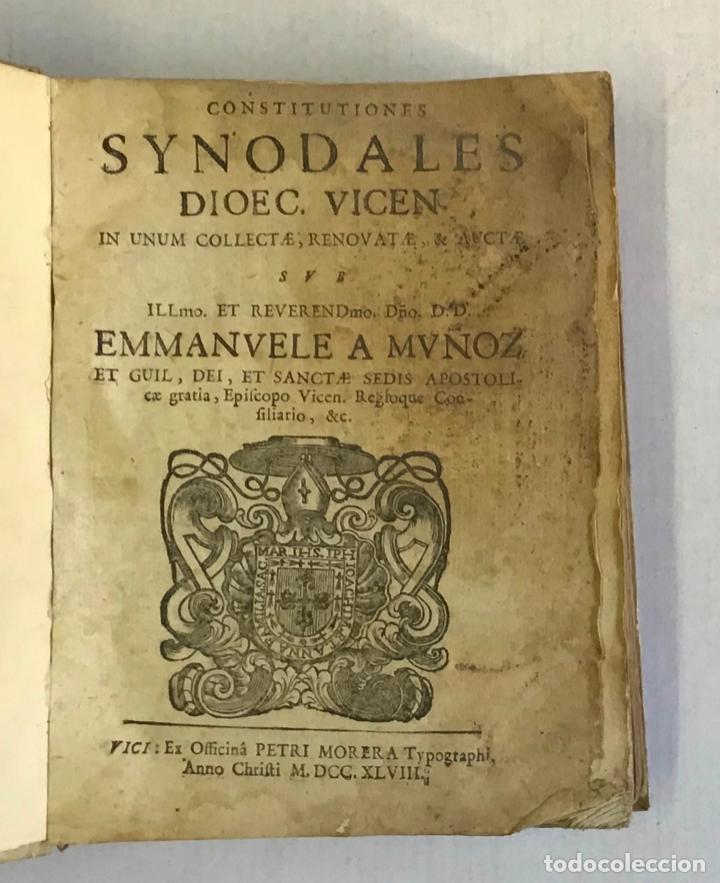 Libros antiguos: CONSTITUTIONES SYNODALES DIOEC. VICEN. IN UNUM COLLECTAE RENOVATAE & AUCTAE. - MUÑOZ, Emmanuele A. - Foto 3 - 226253215