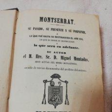 Libros antiguos: MONTSERRAT,SU PASADO, SU PRESENTE Y SU PROVENIR, MIGUEL MUNTADAS,AÑO 1867,501 PAGINAS. Lote 226602960