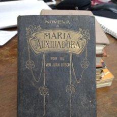 Libros antiguos: NOVENA A LA AUGUSTA MADRE DE DIOS BAJO LA ADVOCACIÓN DE MARÍA AUXILIADORA. 1909. REI-8. Lote 226616202