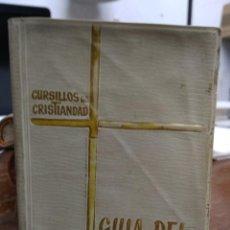 Libros antiguos: CURSILLOS DE CRISTIANDAD, GUÍA DEL PEREGRINO. REI-15. Lote 226618785