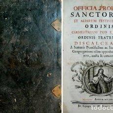 Libros antiguos: OFFICIA PROPRIA SANCTORUM ET ALIARUM FESTIVITATUM ORDINIS CARMELITARUM PRO EJUSDEM ORDINIS... 1782.. Lote 226621015