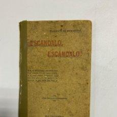 Livres anciens: ¡ESCANDALO, ESCANDALO! OPUSCULO DE ACTUALIDAD. ADMINISTRACION DEL IRIS DE LA PAZ. MADRID, 1907.. Lote 227027720