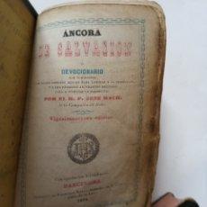 Libros antiguos: ÁNCORA DE SALVACIÓN - AÑO 1875 - DEVOCIONARIO. Lote 227186045