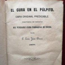 Libros antiguos: EL CURA EN EL PULPITO - 1868 - GIRONA. Lote 227484725