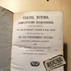 Libros antiguos: JOSE JUANIQUET CURA PARROCO DE TORREFARRERA - VERGEL DIVINO COMPLETISIMO DEVOCIONARIO QUE CONTIENE. Lote 228122675