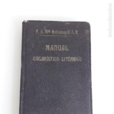 Livres anciens: MANUAL EUCARÍSTICO LITÚRGICO - P. ALFONSO Mª GUBIANAS - MONTSERRAT - E. SUBIRANA - 1917. Lote 228333080