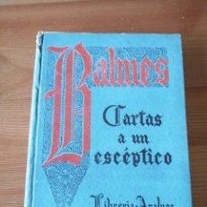 Libros antiguos: CARTAS A UN ESCÉPTICO EN MATERIA DE RELIGIÓN, JAIME BALMES.. Lote 228568440