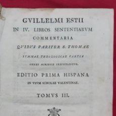 Libros antiguos: GUILLELMI ESTII IN IV LIBROS SENTENTIARIUM. EDITIO PRIMA HISPANA. TOMUS III. 1789. Lote 228582990
